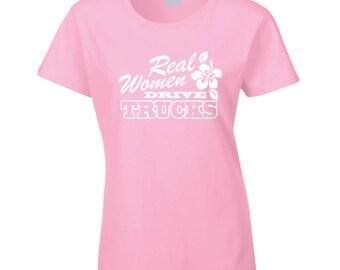 Real Women Drive Trucks T Shirt