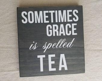 Sometimes Grace is Spelled Tea