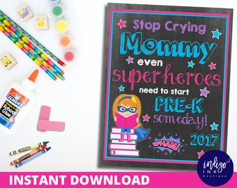 1st Day of PreK Sign   Preschool First Day of School Chalkboard Sign   PreK Sign   Stop Crying Mom Superhero Sign INSTANT DOWNLOAD