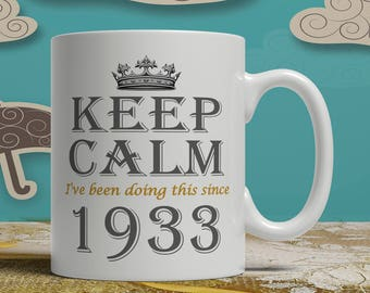 Keep Calm 85th Birthday mug, 85th birthday idea, born 1933 birthday, 85th birthday gift, 85 years old, Happy Birthday, EB 1933 Keep