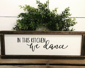 In this Kitchen We Dance, Sign, Farmhouse Decor, Wood, Kitchen