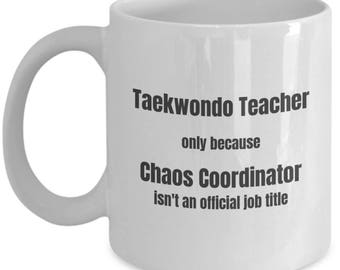 Taekwondo Teacher Coffee Mug Chaos Coordinator Funny Teacher Mugs Gift