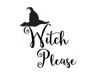 witch please svg, resting witch face SVG, Halloween SVG, cricut cutting file, spooky svg, diy shirt, svg, bat wreath, diy adult shirt svg