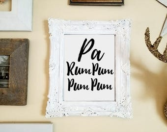 Pa Rum Pum Pum Pum Printable Sign