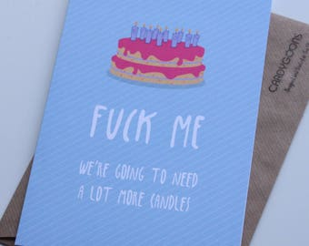 Funny Birthday Card - We're going to need a lot more candles