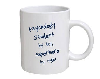 Psychology Student by day, superhero by night - mug for psychology student - Great as a gift - Ideal for any occasion.