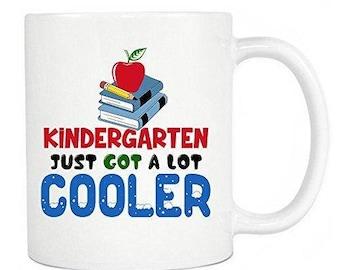 Kindergartener Gifts - Kindergarten Just Got A Lot Cooler Ceramic Coffee Mug & Tea Cup - Perfect Gift - White Mug 11oz