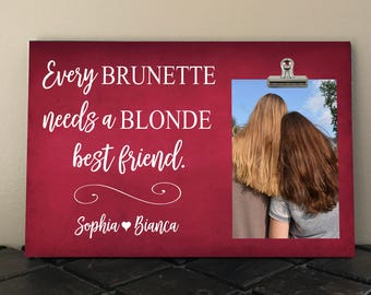 BEST FRIEND Gift, Free Design Proof and Personalization, Every Brunette Needs a Blonde Best Friend, BFF, Bridesmaid Gift, Photo Clip  eb01