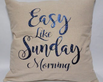 Accent Pillow - Throw Pillow - Home Décor Pillows - Easy like Sunday Morning Pillow - Fashion Pillow - Hostess Gift - Girlfriend Gift