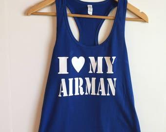 I love my Airman tank top, Air Force, Air Force Wife, Air Force Girlfriend, Fiance, Shirt, Tanktop, Military Wife