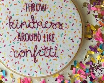 Throw Kindness Around Like Confetti Wall Decor. Embroidered Wall Hanging. Confetti Dorm Decor.