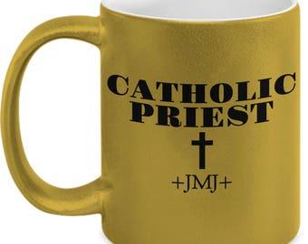 "Gift for Priest! Gold Mug or Tea Cup- ""CATHOLIC PRIEST † +JMJ+"" - 11 oz"