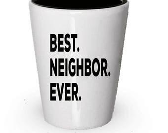 Neighbor Shot Glass, Best Neighbor Ever, Neighbor gift, Gift for Neighbor , Birthday Gift, Christmas Present
