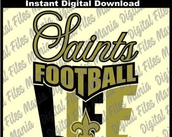 Saints Life Svg, Eps, Dxf, and Jpg Silhouette and Cricit Files Digital Download New Orleans Saints svg football svg