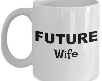 Future Wife Mug, Wife Gift, Gifts for Wife, Wife Coffee Mug, Wife Coffee Cup, Birthday Gift, Christmas Present