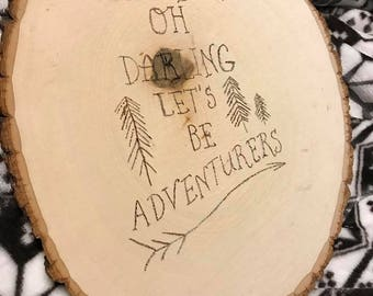Oh Darling Lets Be Adventurers - Woodburn