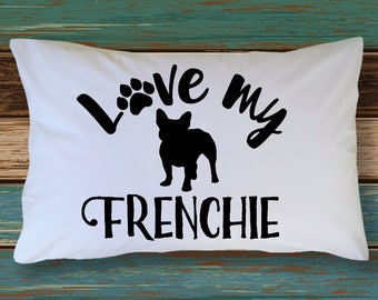 French Bulldog Pillowcase - Bull Dog Pillowcase - Dog Pillow Case - French Bulldog Gift Idea - French Bulldog Lover - Bulldog Pillow Cover