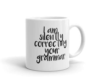 Silently Correcting Your Grammar Mug - funny Bookish gift for teacher or bookworm
