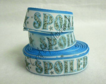 "ONE TIME OFFER Spoiled Rotten on  5/8"" Grosgrain Ribbon 5 yards"