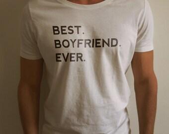 Funny Men's Shirt - BEST. BOYFRIEND. EVER. T-Shirt - For Him Gift Ideas - T-shirt Gift for Boyfriends, Guys and Mens