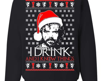 i drink and i know thing game of thrones New ugly christmas sweater Unisex Sweatshirt