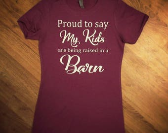 Raised in a barn shirt, Farm kids, Farm wife shirt, Farm wife, Farm family, Farm shirt