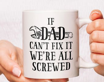 If Dad Can't Fix It We're All Screwed Mug | Dad Christmas Gift | Dad Birthday Gift | Father Gift ideas | Papa Gift ideas | Gift for Dad