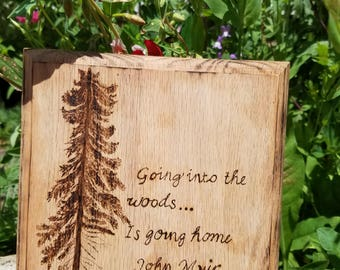 Nature quote wood sign, Hand burnt; Pyrography Art