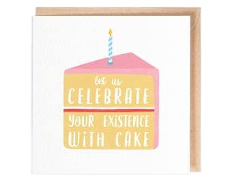 Let Us Celebrate Your Existence With Cake - Greeting Card - Birthday Card - Folio - thisisfolio -