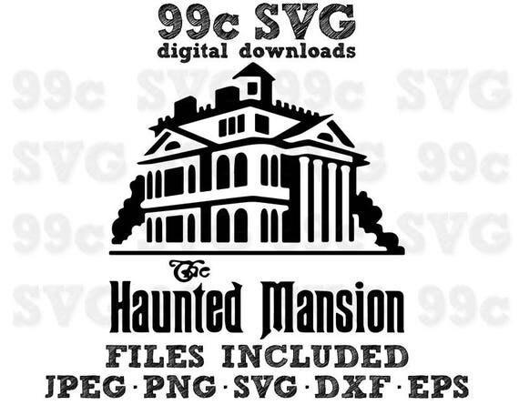 Haunted Mansion Disney Svg Dxf Png Vector Cut File Cricut