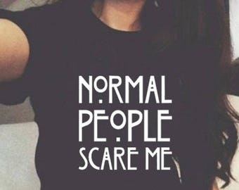 Normal People Scare Me Tee For Women