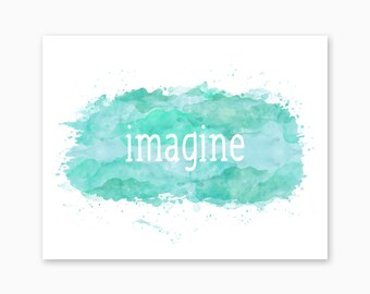 IMAGINE CREATE BELIEVE, Nursery Printables, Nursery Quote, Typography Nursery Art, Watercolor Nursery Art, New Baby Gift, Instant Download