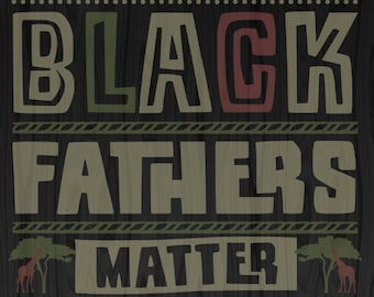 Black Fathers Matter SVG/PNG