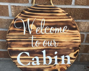 Welcome to our Cabin Wood Sign, Circle Wood Sign, Rustic Sign, Wood Burnt Sign, Rustic Home Decor, Rustic Cabin Decor, Decor, Welcome Sign