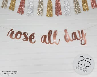 ROSE ALL DAY Custom Glitter Banner Garland Sign, Bridal Shower, Baby Shower, Brunch, Bachelorette, Housewarming, Party Wedding Decorations