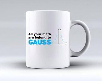 All your math are belong to Gauss Math Teacher Mug