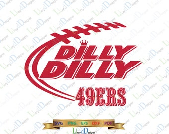 San Francisco 49ers SVG Dilly Dilly 49ers svg SF 49ers dxf Dilly Dilly San Francisco shirt logo svg eps dxf png ai cut files cameo cricut