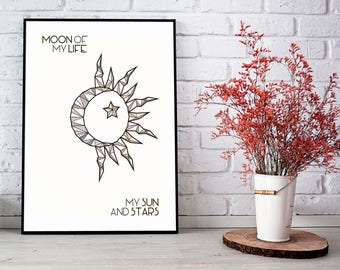 Moon of My Life My Sun and Stars, Game of Thrones Print, Daenerys Targaryen, Game of Thrones Art, Bedroom Decor, Valentine's Gift