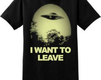I WANT TO LEAVE  Glow in the Dark on Black tee shirt
