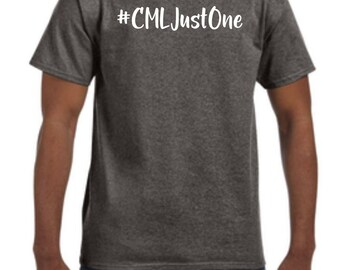 CMLJustOne Tees - LOCAL PICKUP ONLY