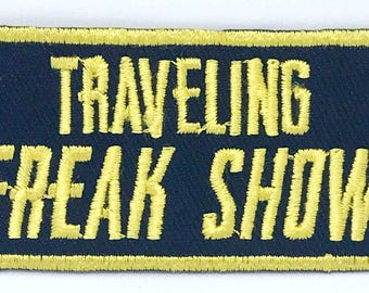 1293# Traveling Freak Show Biker Patch Iron on Sew on Embroidered Patch