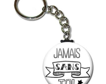 Without you key chain 38mm (man husband birthday sweetie Valentine's day gift idea)