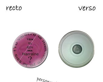 1 magnet 58 mm, will you be my godmother (other text and color possible)