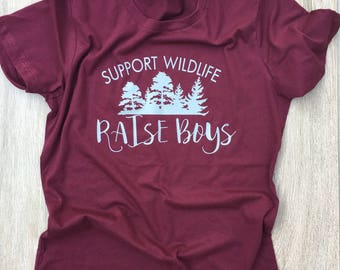 Support Wildlife Raise Boys Tee | Women's T-shirt | Unisex T-shirt | Boy Mom