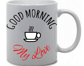 "Mug ""Good Morning My Love"""