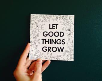 Let Good Things Grow