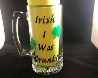 Irish I was Drunk Beer Glass