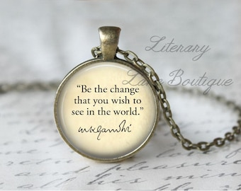 Mahatma Gandhi, 'Be The Change', Quote Necklace or Keyring, Keychain.