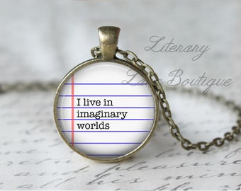 I Live In Imaginary Worlds, Typewriter Font, Reading Quote Necklace or Keyring, Keychain.