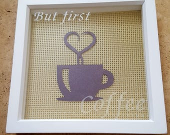 But first coffee shadow box frame with vinyl lettering